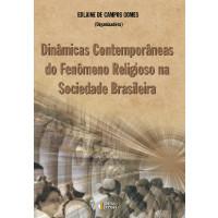 Dinâmicas contemporâneas do fenômeno religioso na sociedade Brasileira