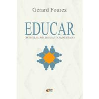 Educar: Docentes, alunos, escolas, éticas, sociedades