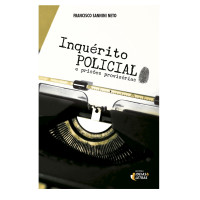 Inquérito policial e prisões provisórias